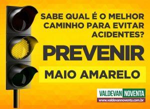 Maio Amarelo: Valdevan Noventa apoia campanha pela segurança no trânsito