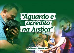 """Aguardo e acredito na justiça"", afirma Valdevan Noventa"